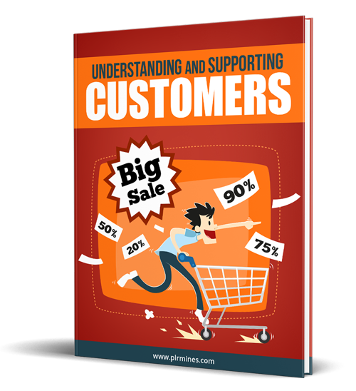 Understanding and Supporting Customers