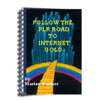 Follow the PLR Road to Internet Gold