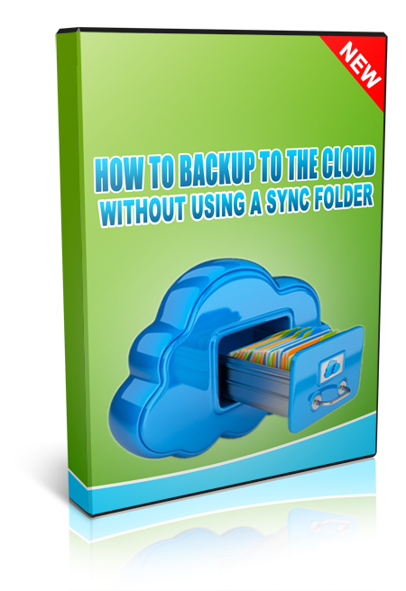 How To Backup To The Cloud Without Using a Sync Folder