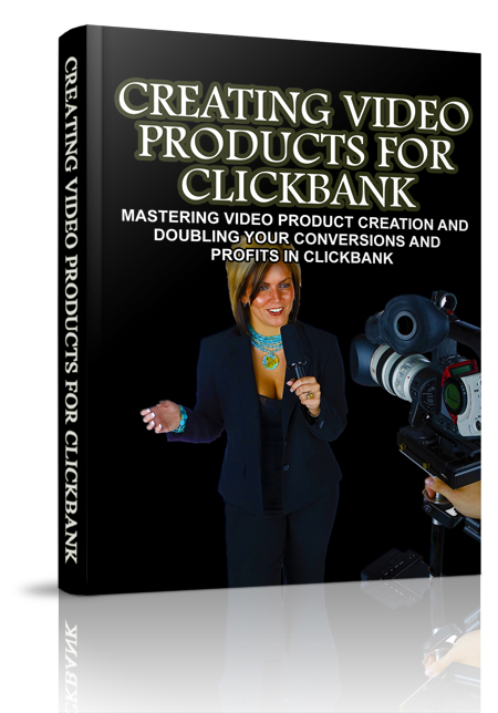Creating Video Products For Clickbank