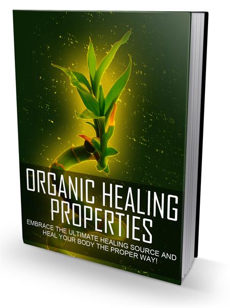 Organic Healing Properties