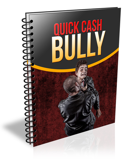 Quick Cash Bully