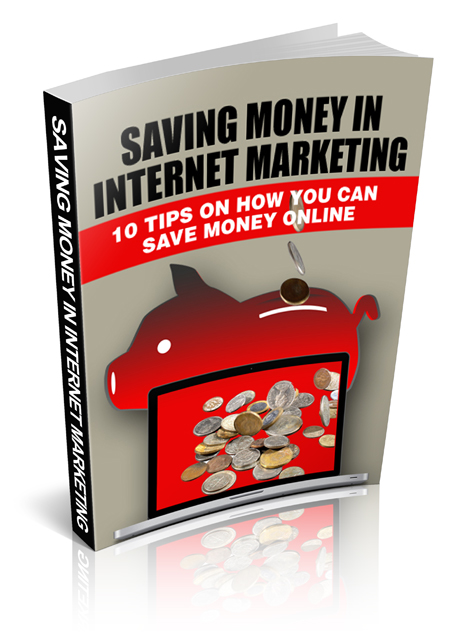 Saving Money In Internet Marketing