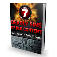 Seven Deadly Sins Of PLR Content