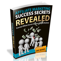 Affiliate Marketing Success Secrets Revealed