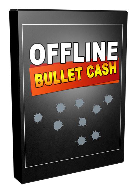 Offline Bullet Cash
