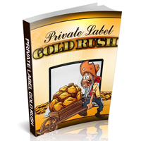 Private Label Gold Rush