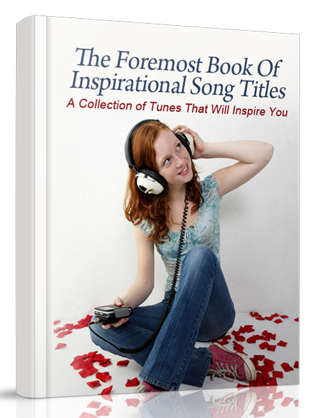 The Foremost Book Of Inspirational Song Titles