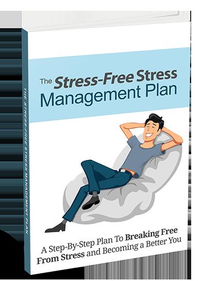 Stress-Free Stress Management Plan