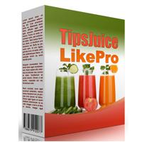 Tips Juice Like Pro