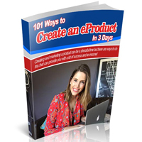 101 Ways to Create an eProduct In 3 Days