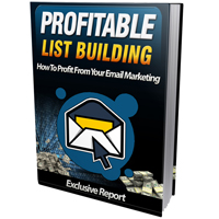Profitable List Building: How to Profit from Your Email Marketing