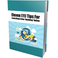Eleven Tips For Launching A New Anything Online
