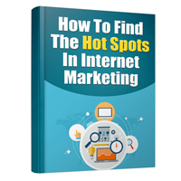 How to Find Hot Spots in the Internet Marketing