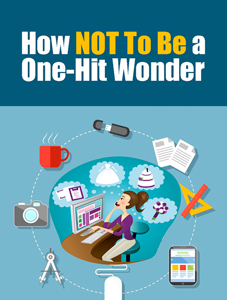 How NOT To Be a One-Hit Wonder