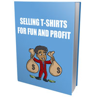 Selling TShirt For Fun and Profit