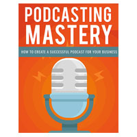 Podcasting Mastery