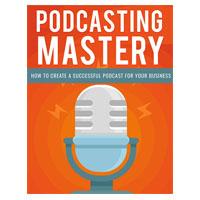Podcasting Mastery