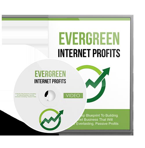Evergreen Internet Profits Video