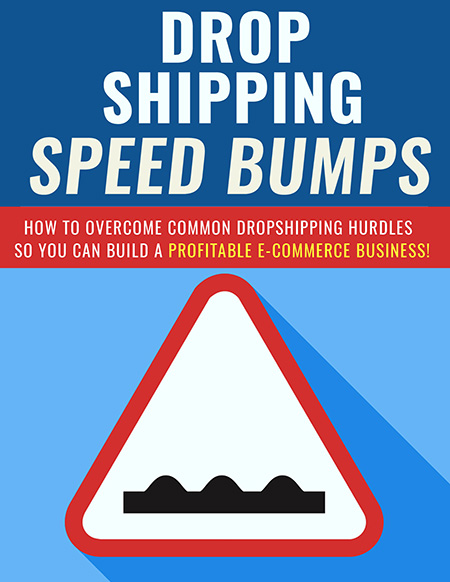 Dropshipping Speed Bumps