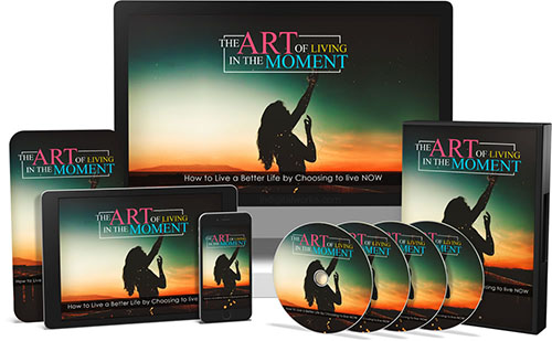 The Art of Living in the Moment Video