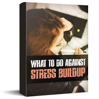 What to Do Against Stress Buildup